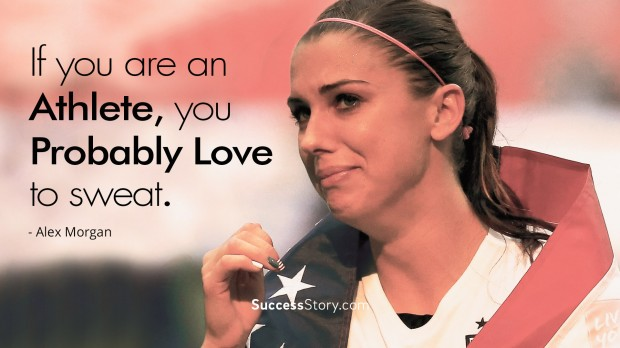 Famous alex morgan quotes inspirational sayings successstory 5 love to sweat voltagebd Choice Image