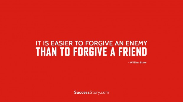 It is easier to forgive  1