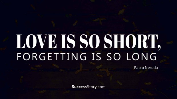Love is so short,