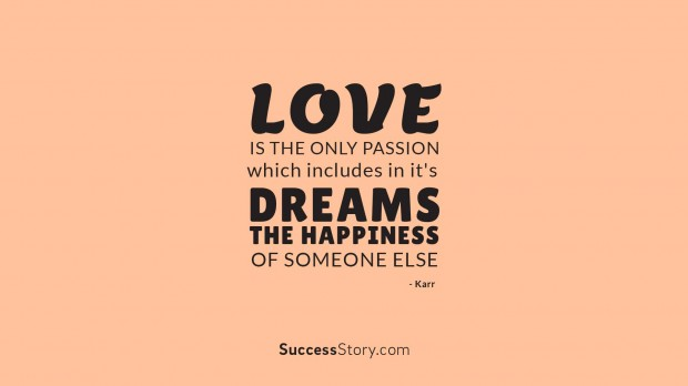 Love is the only passion