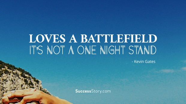 Loves a battlefield it s not a one night stand