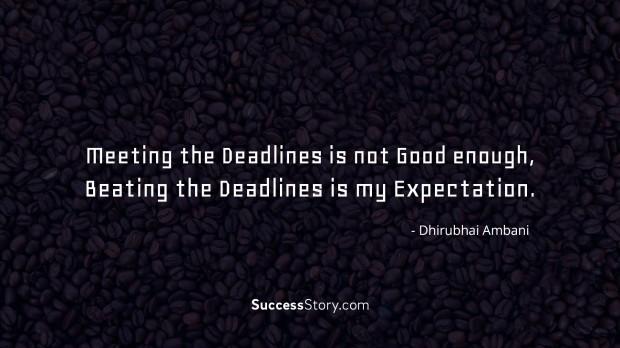 Meeting the deadlines is not go