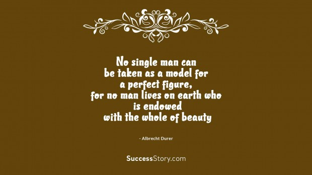 No single man can
