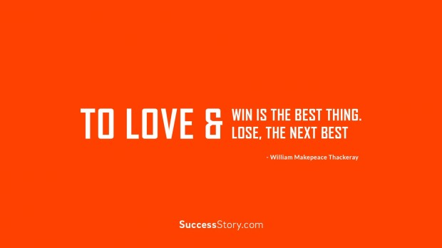 To love and win is the best thing