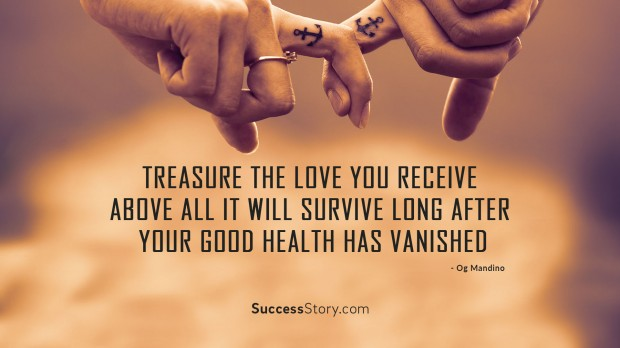 Treasure the love you receive