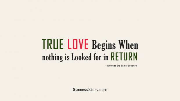 True love begins when nothing is looke