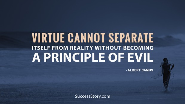 Virtue cannot