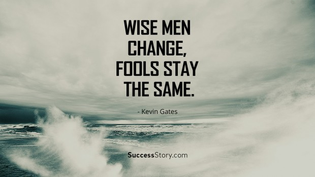 Wise men change