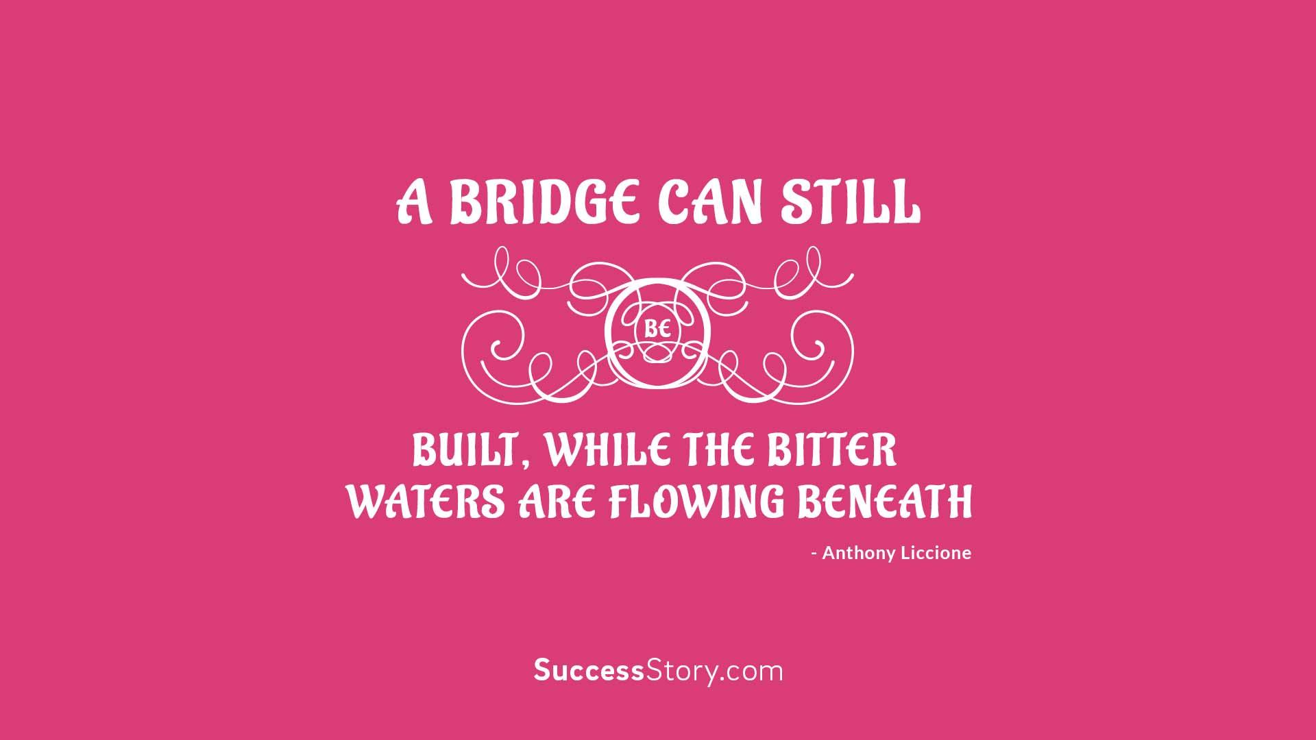 A bridge can still be b  1