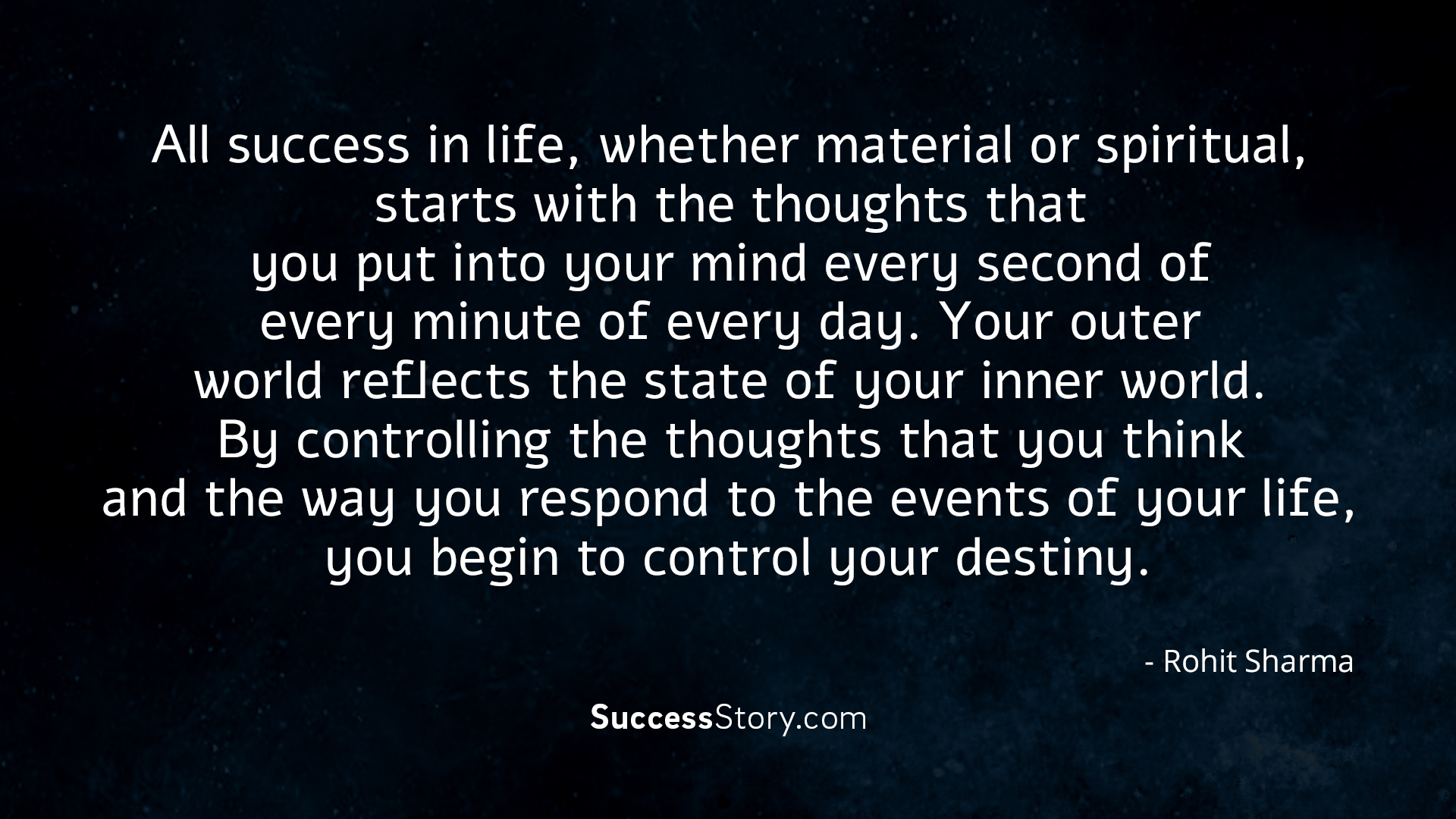 All success in life, whether