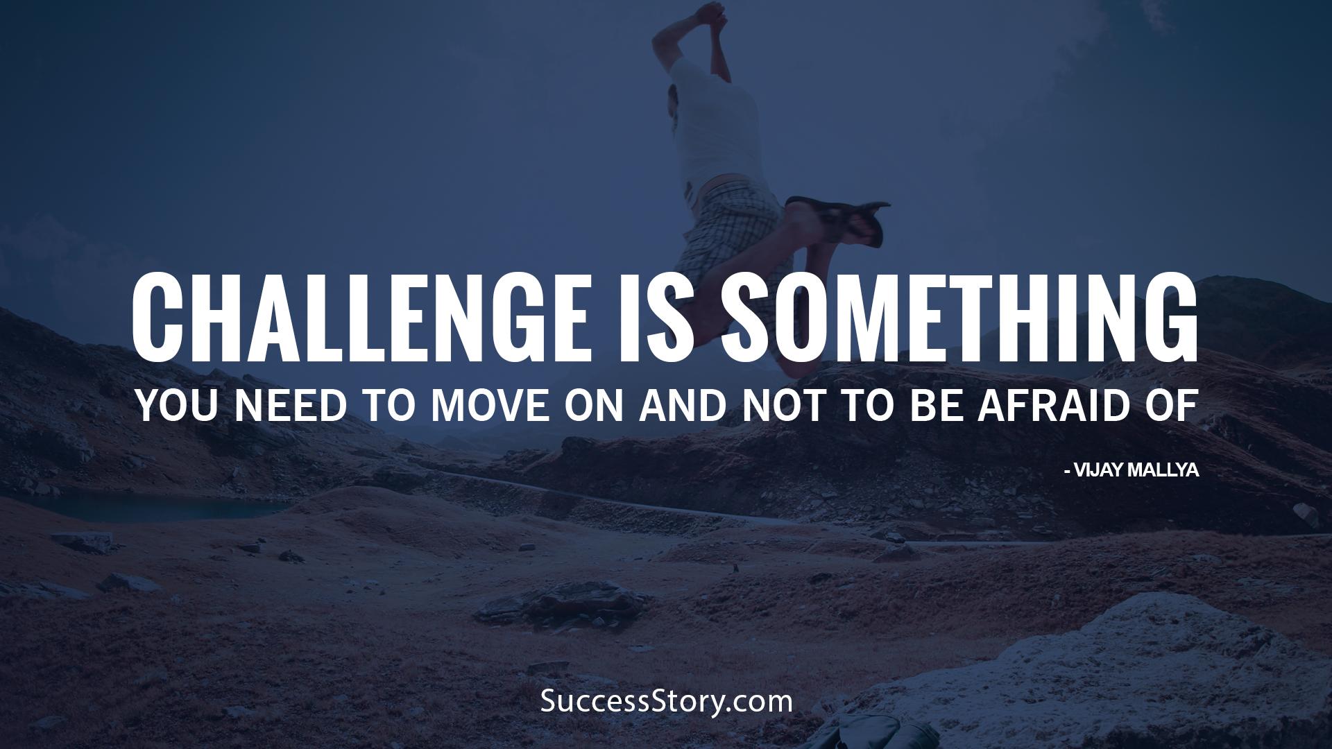 Challenge is something