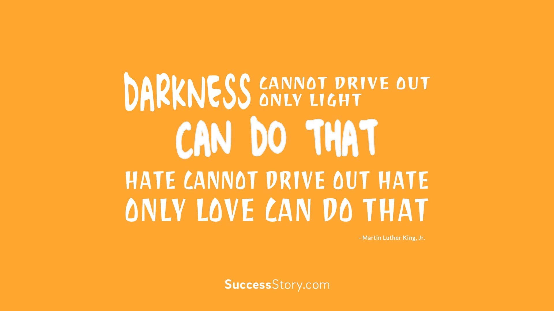 Darkness cannot drive out darkness  1