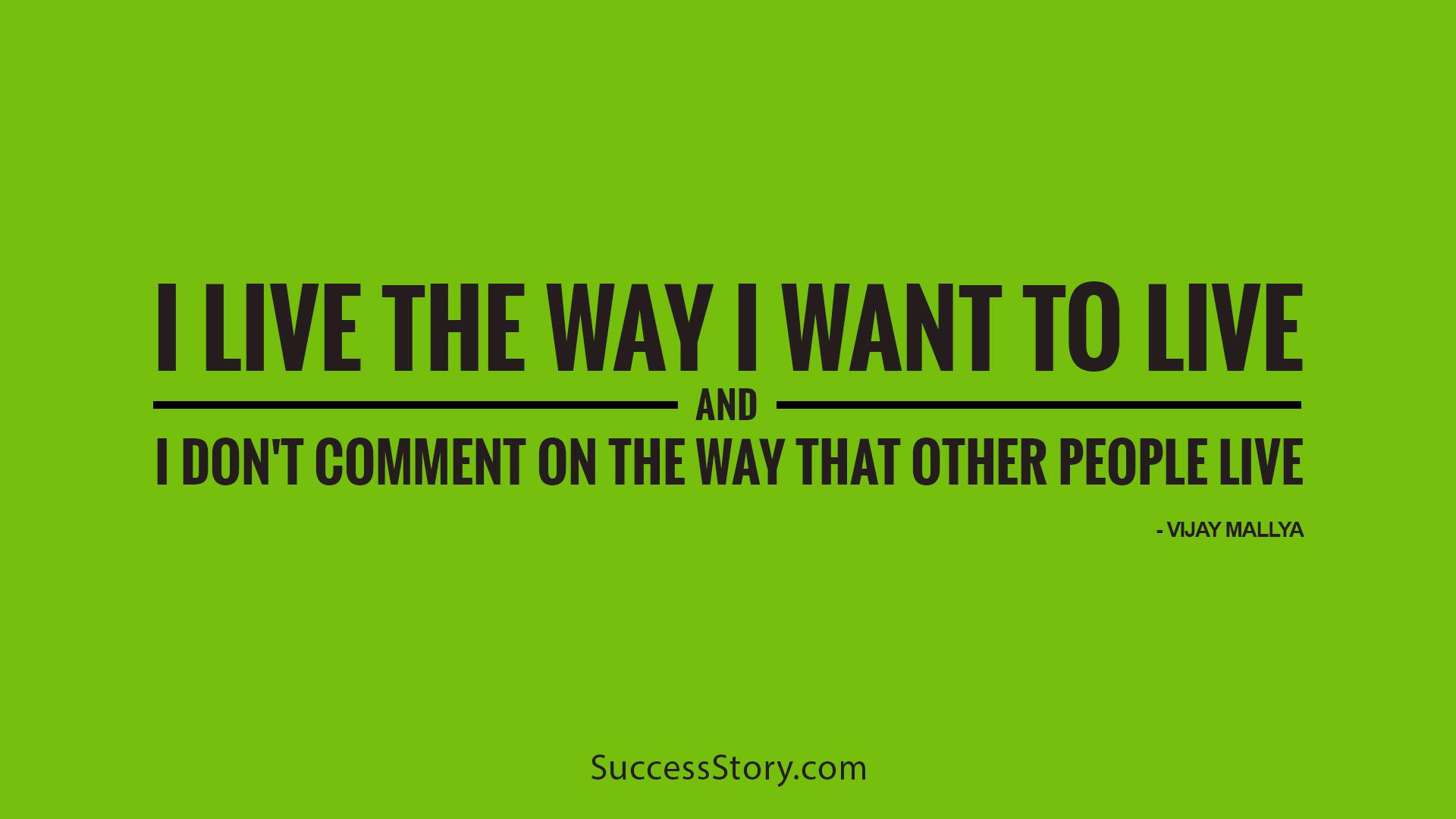 I live the way
