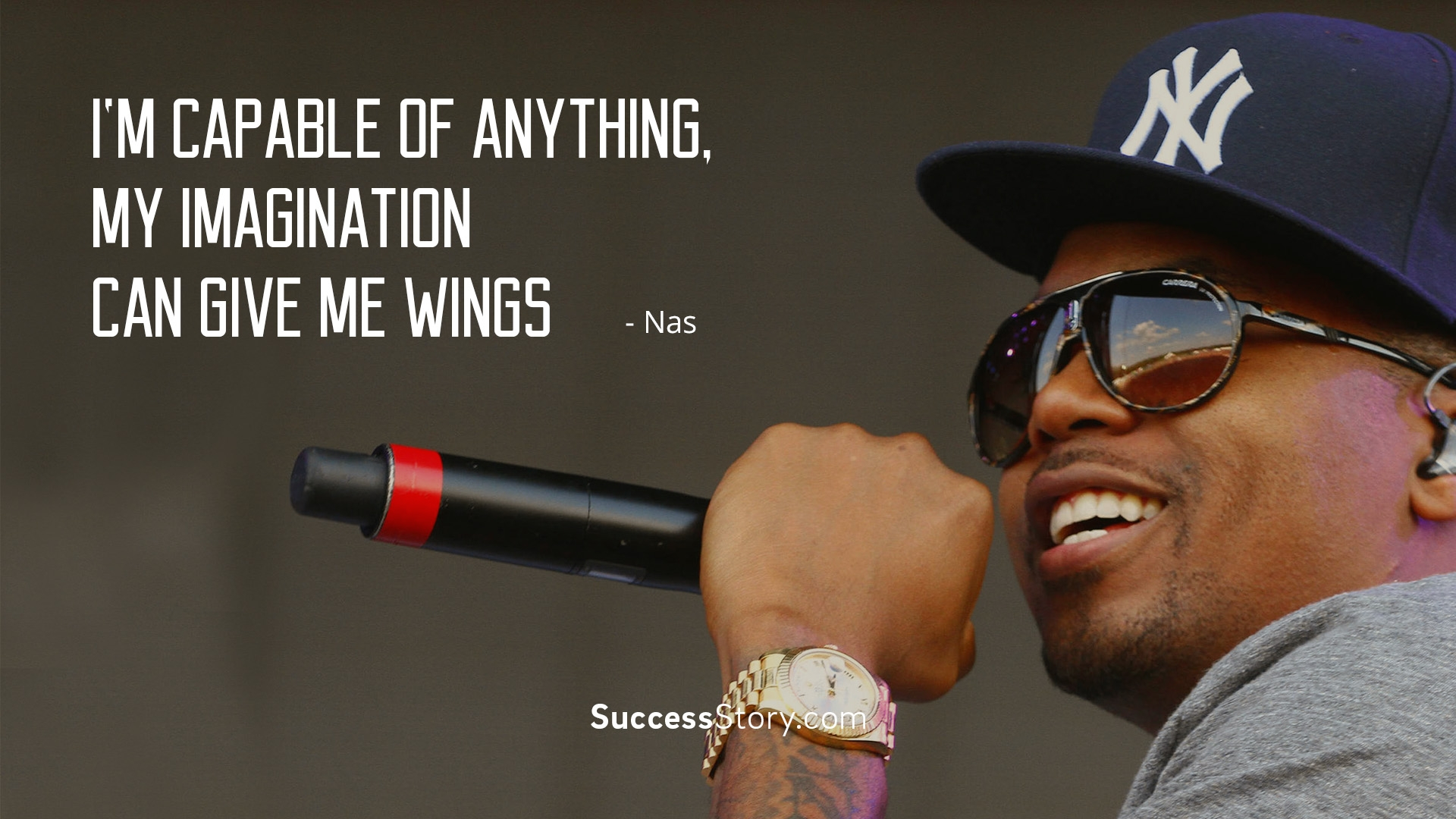 I m capable of anything, my imagination can give me wings