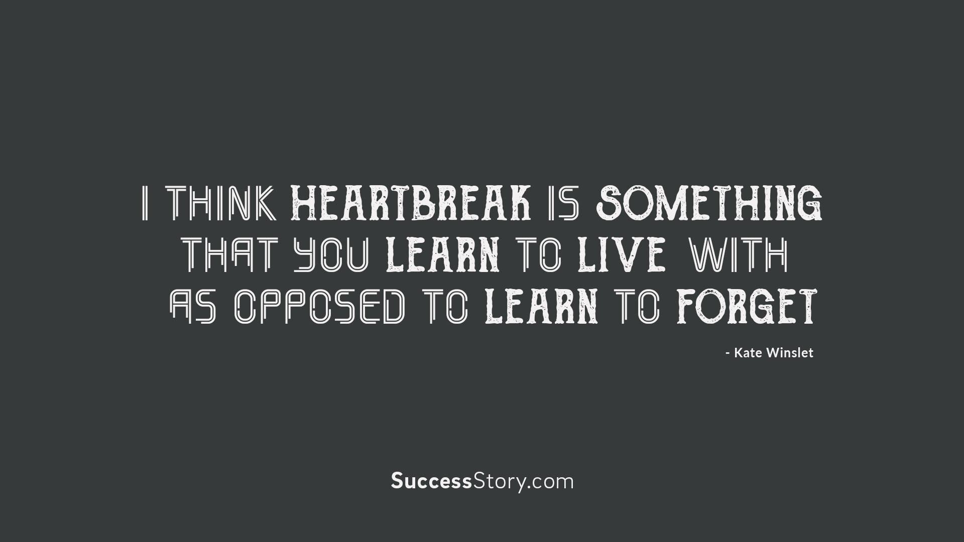 I think heartbreak is s