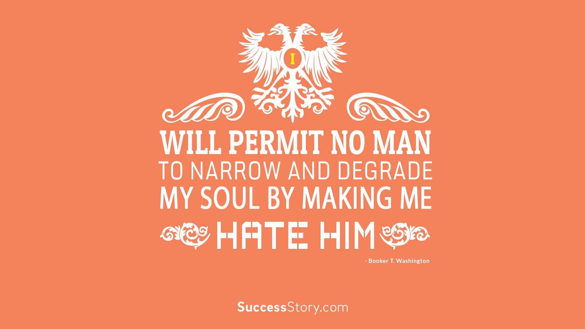 I will permit no man  1