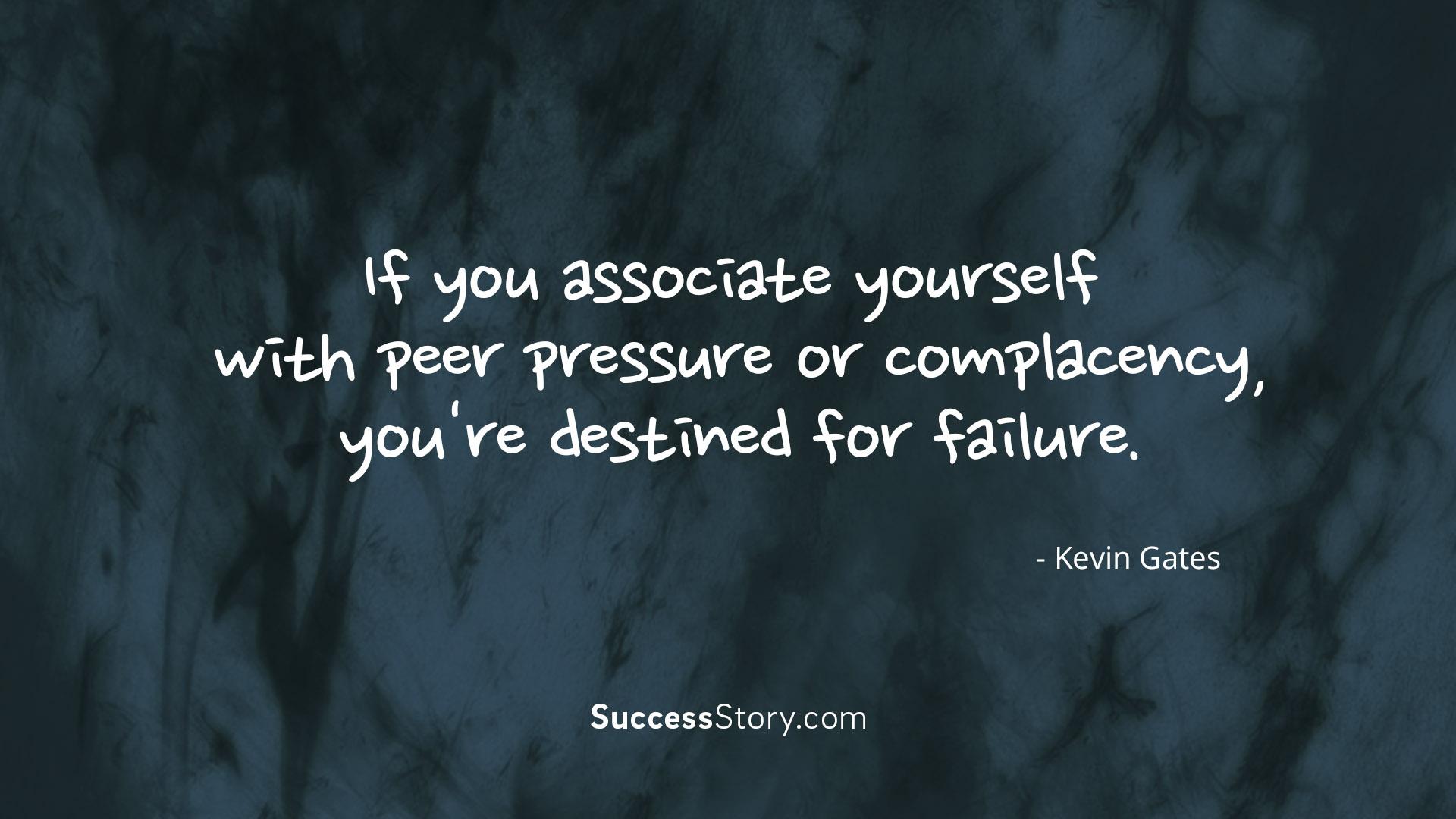 If you associate