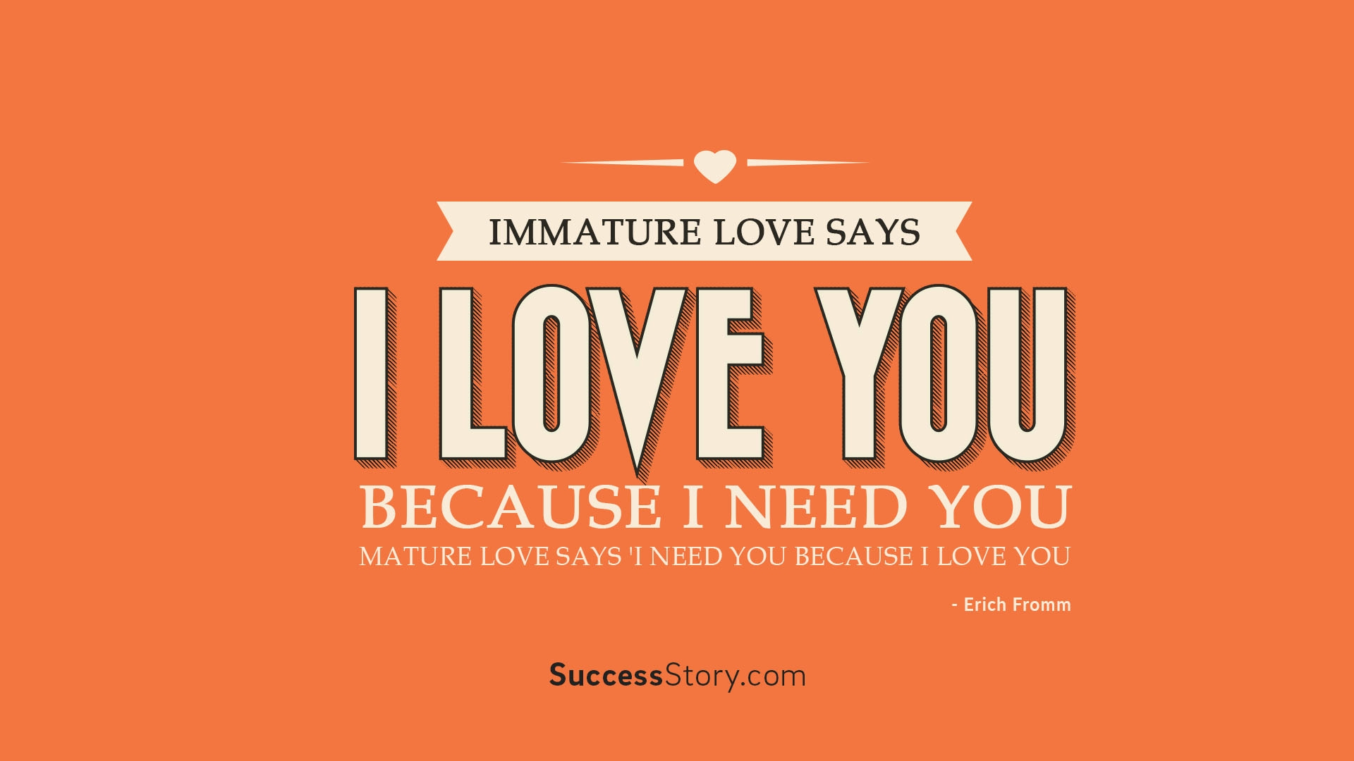 Immature love says I love you