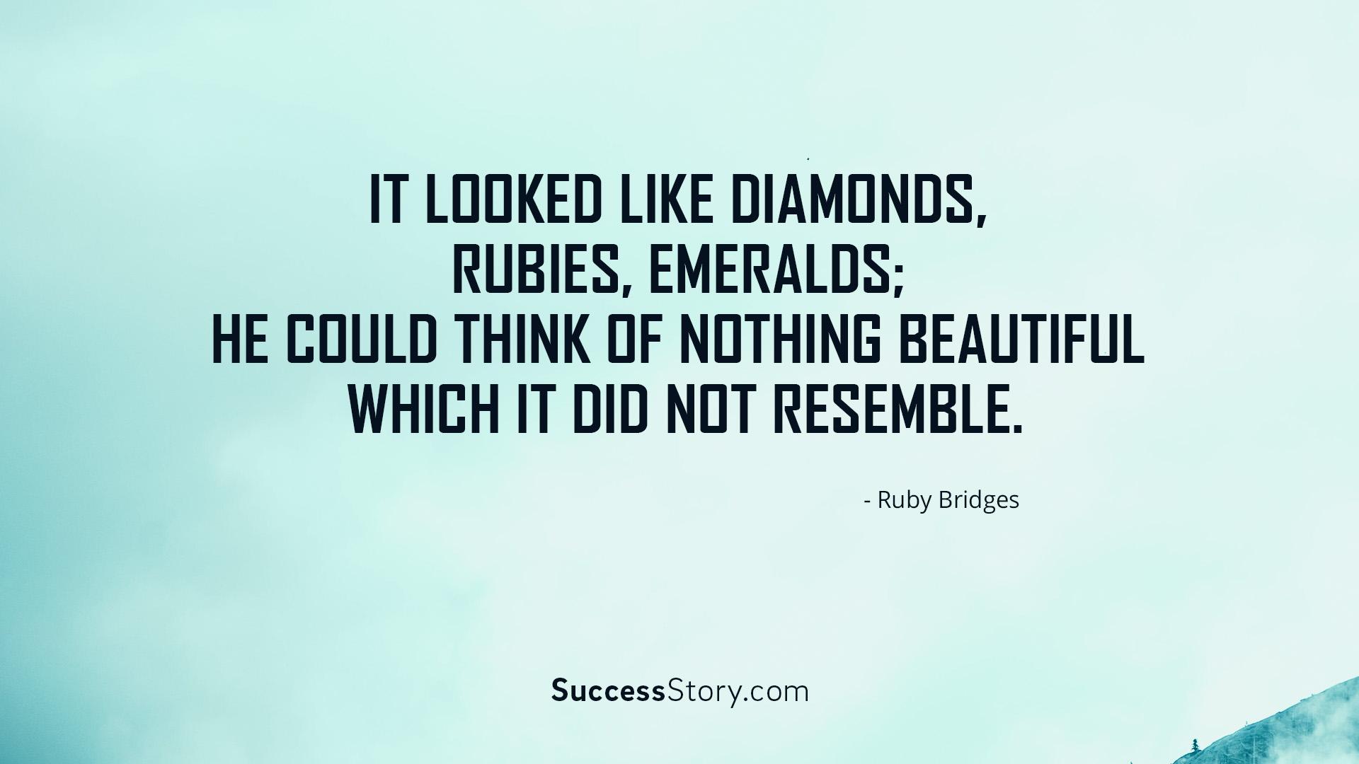 It looked like diamonds