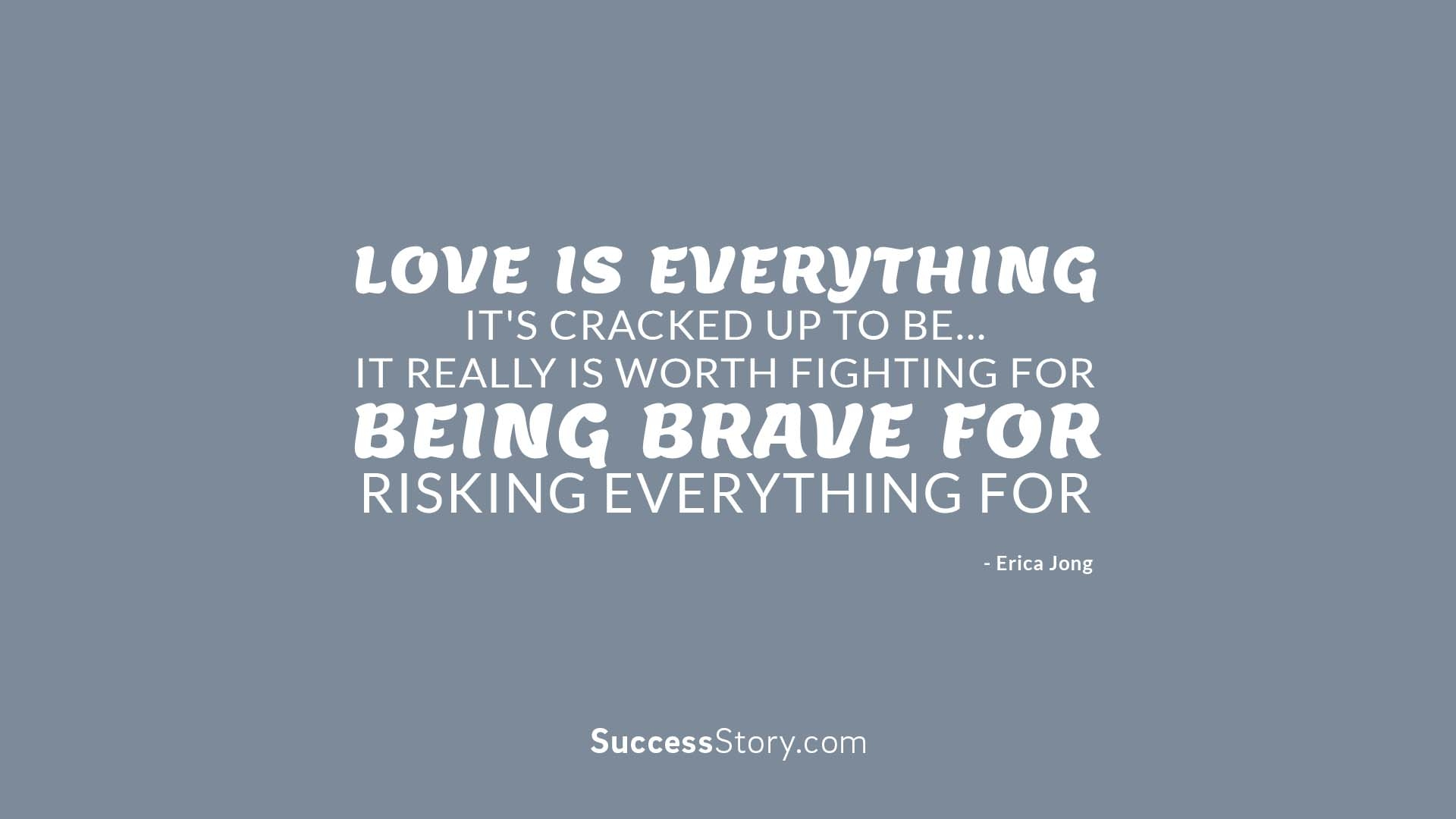 Love is everything it s