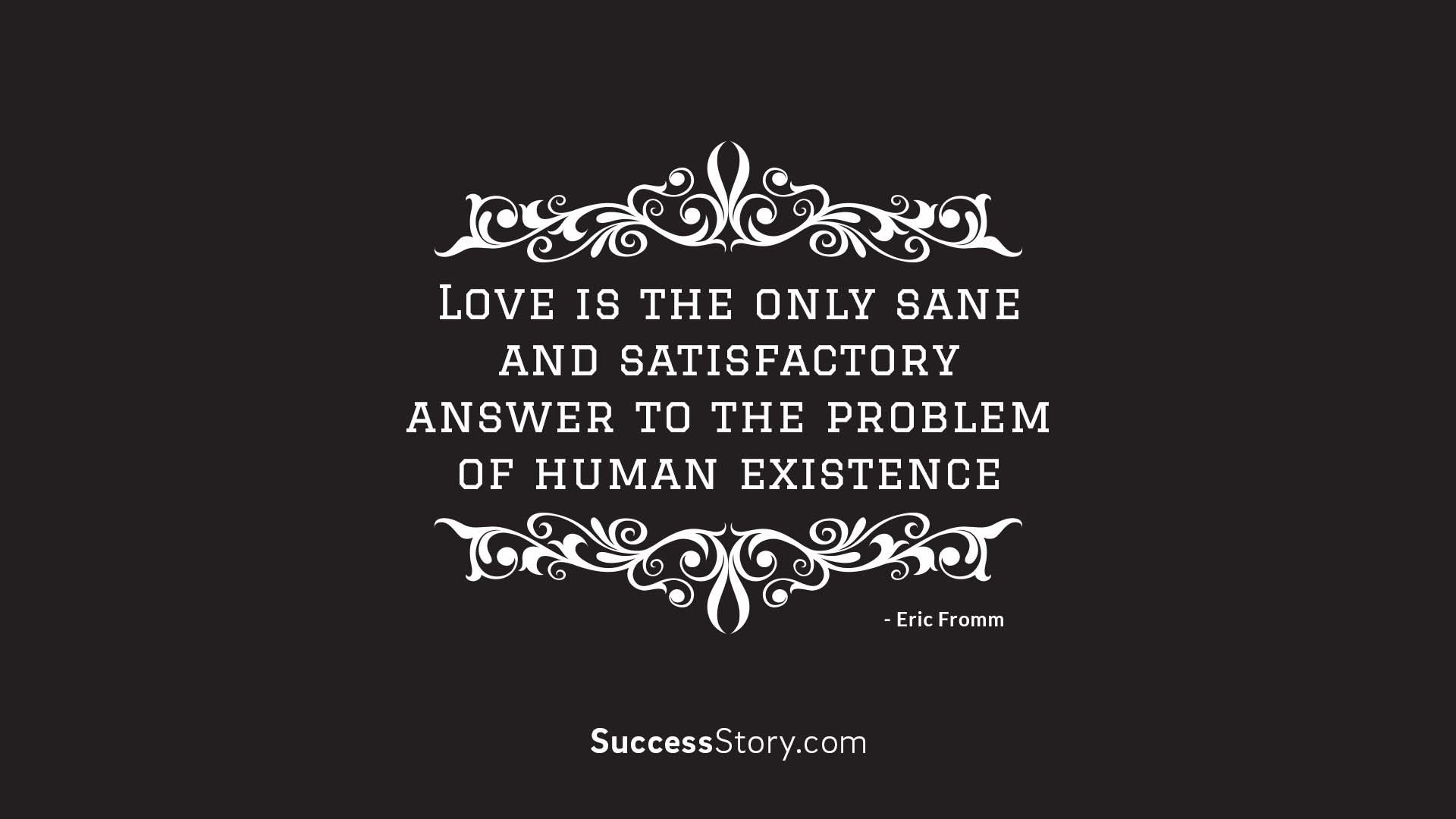 Love is the only sane and