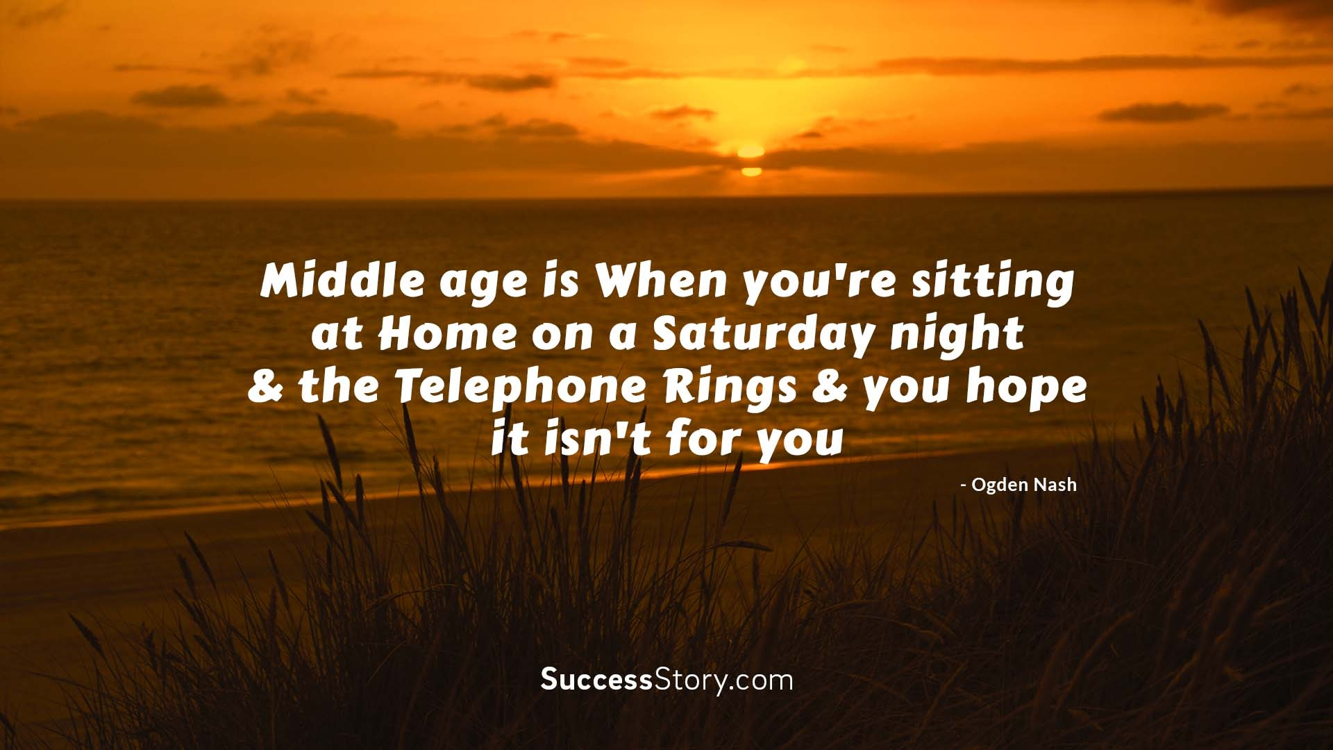 Middle age is w