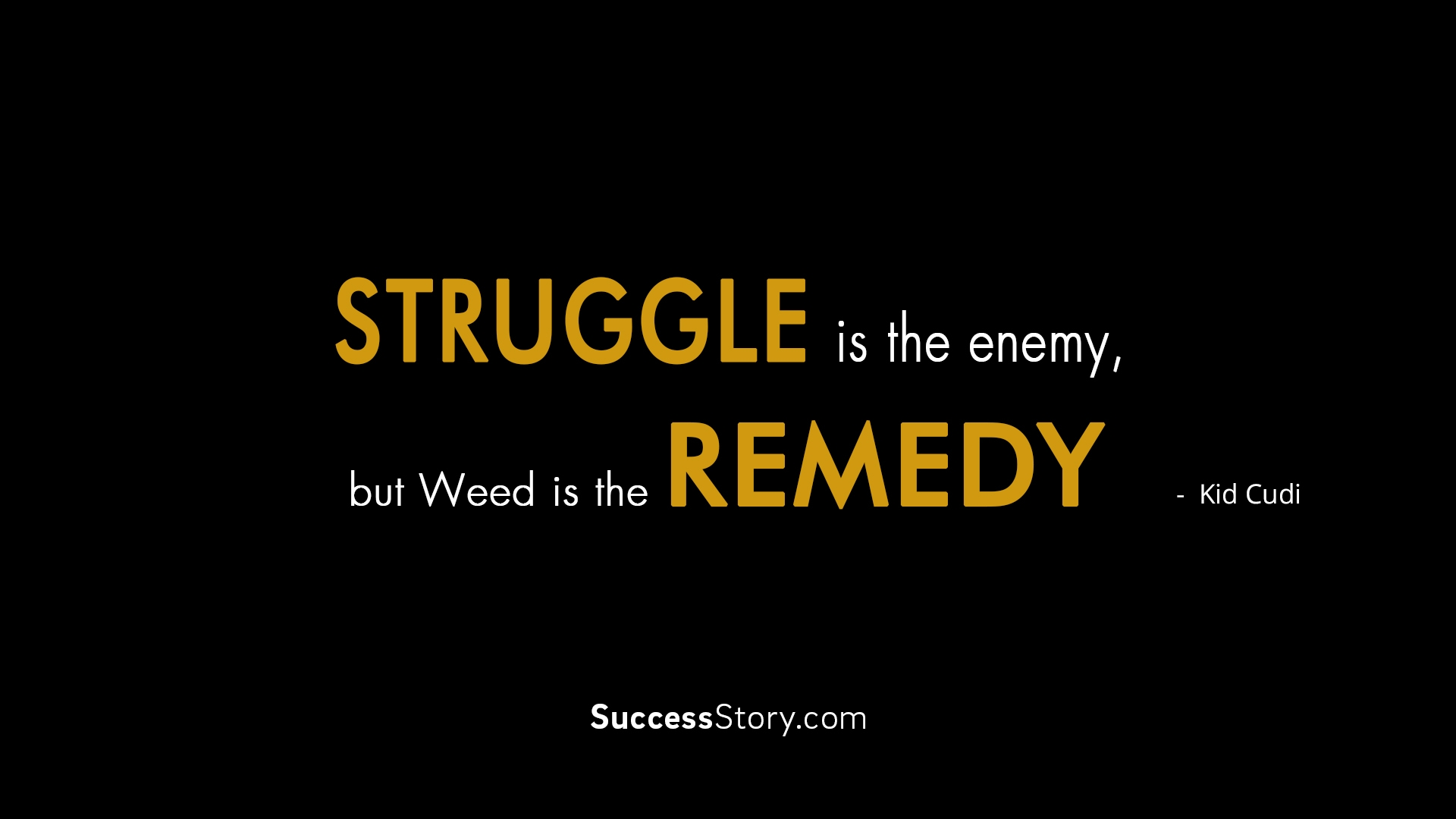 Struggle is the enemy