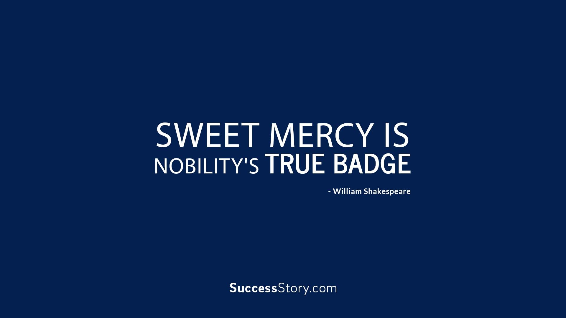 Sweet mercy is nobilit