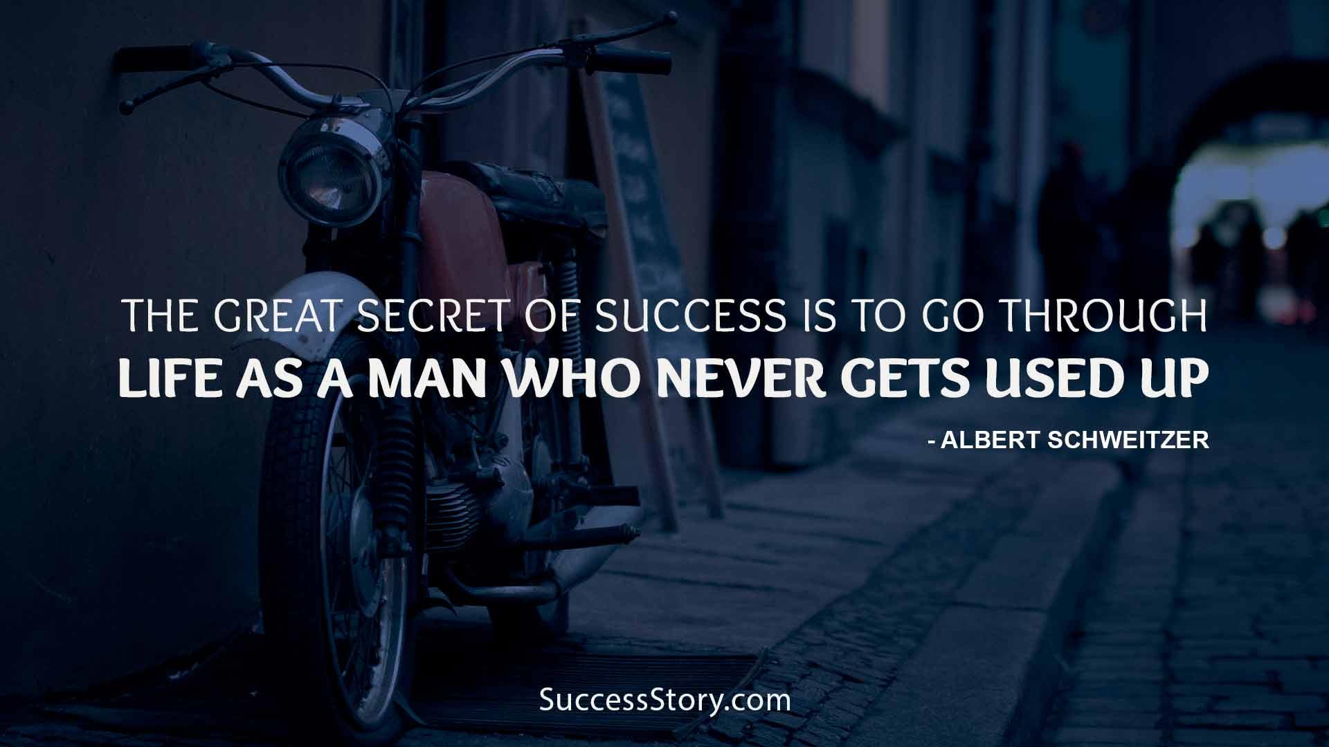 The great secret of success