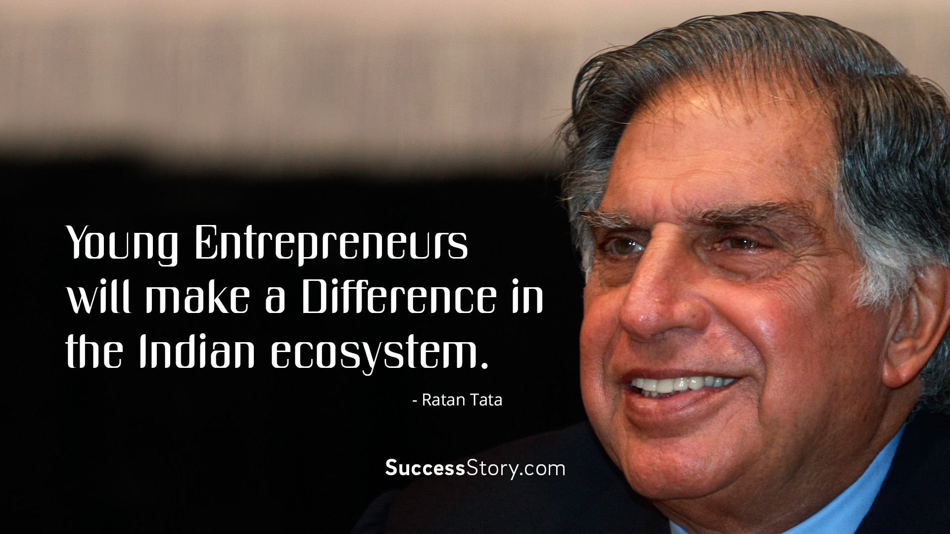 Young entrepreneurs will make a difference in the Indian ecosystem
